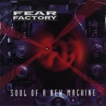 Fear_Factory_Soul_of_a_New_Machine_recenzja